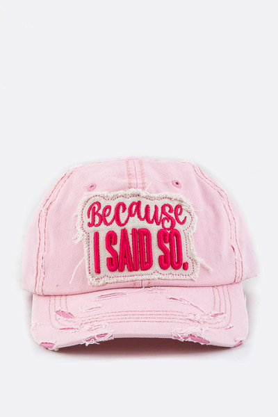 Because I Said So Embroidery Cotton Cap