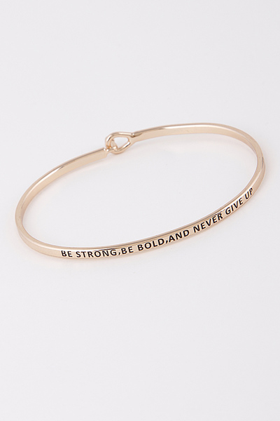 Be Strong Be Bold and Never Give Up Bracelet